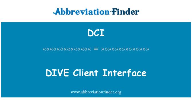 DCI: DIVE   Client Interface