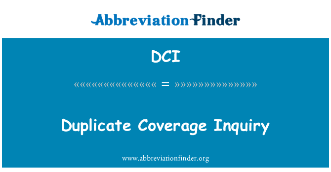 DCI: Duplicate Coverage Inquiry
