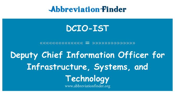 DCIO-IST: Adjunto jefe de información de infraestructura, sistemas y tecnología
