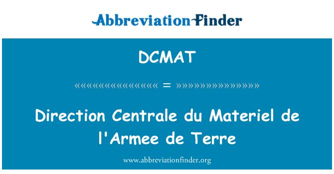 DCMAT: Direction Centrale du Materiel de l'Armee de Terre
