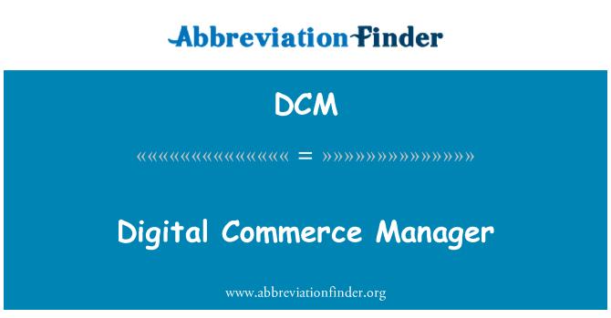 DCM: Digital Commerce Manager