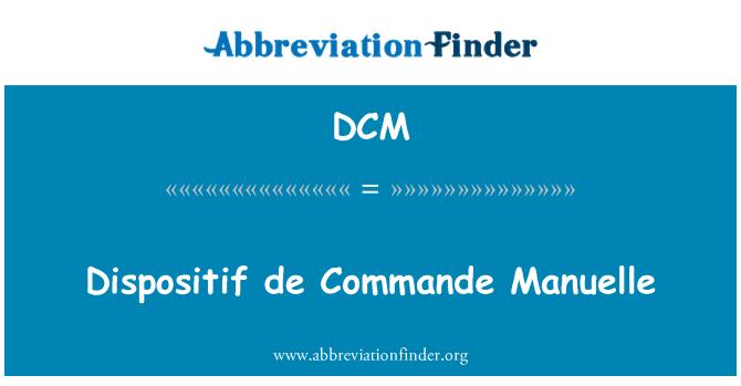 DCM: Dispositif de Commande Manuelle