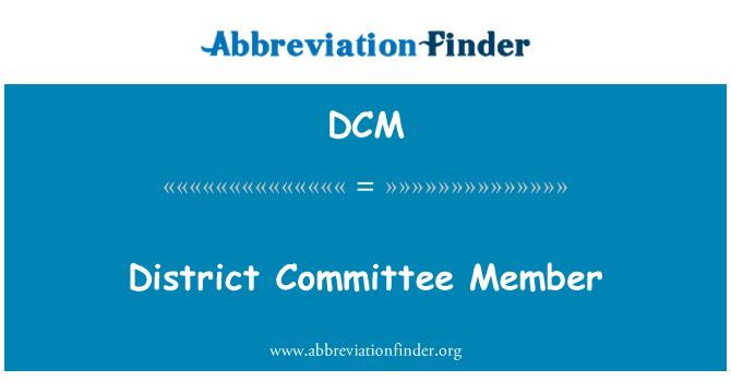 DCM: District Committee Member