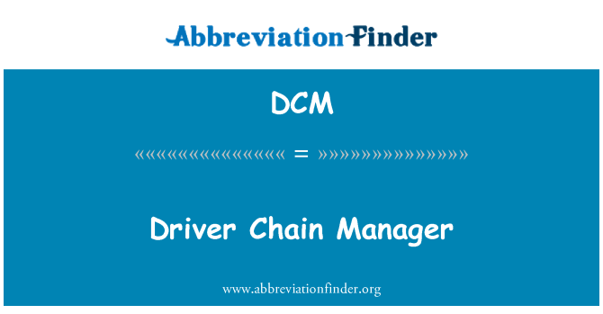 DCM: Driver Chain Manager