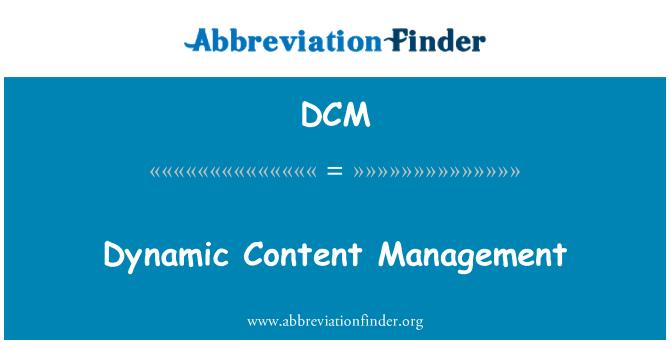 DCM: Dynamic Content Management