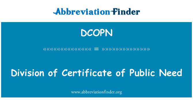 DCOPN: Division of Certificate of Public Need