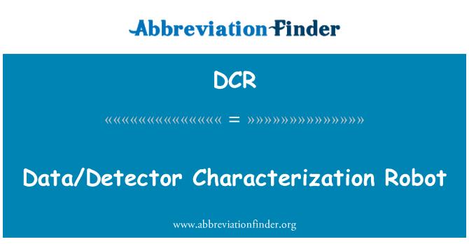 DCR: Data/Detector Characterization Robot