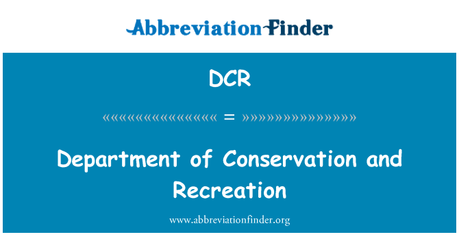 DCR: Department of Conservation and Recreation