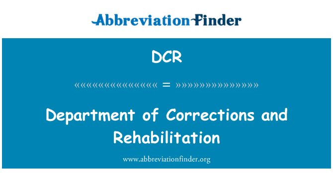 DCR: Department of Corrections and Rehabilitation