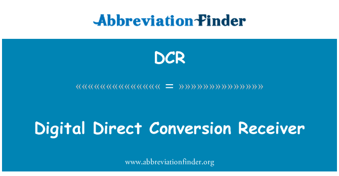 DCR: Digital Direct Conversion Receiver