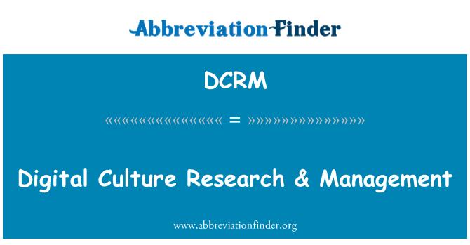 DCRM: Digital Culture Research & Management