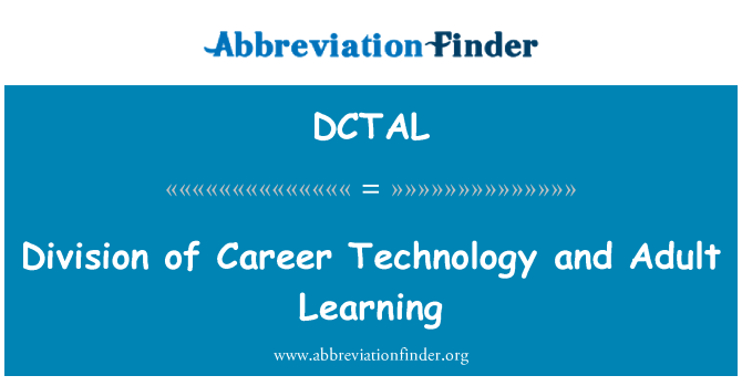 DCTAL: Division of Career Technology and Adult Learning
