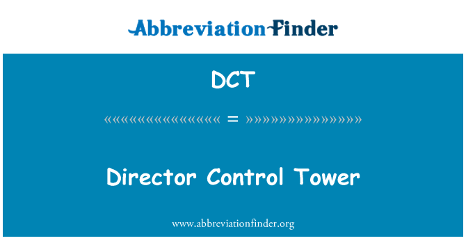 DCT: Director Control Tower