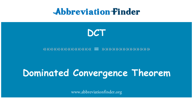 DCT: Dominated Convergence Theorem