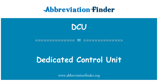 DCU: Dedicated Control Unit