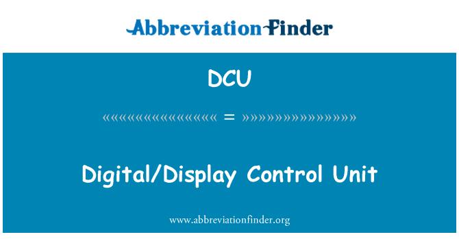 DCU: Digital/Display Control Unit