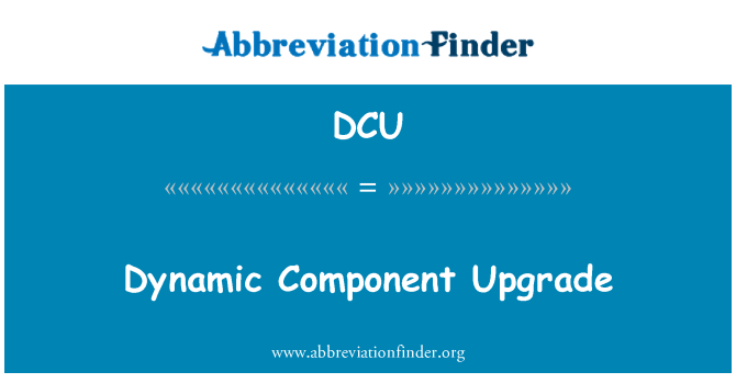 DCU: Dynamic Component Upgrade