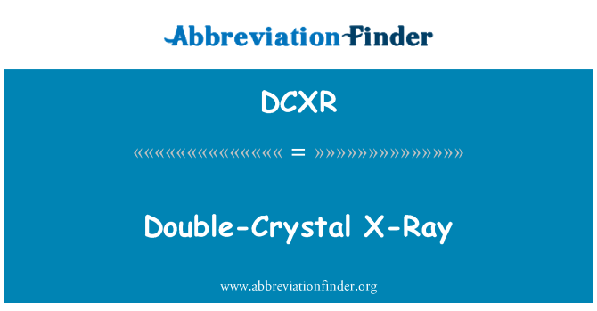 DCXR: Double-Crystal X-Ray
