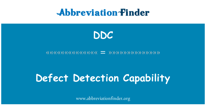 DDC: Defect Detection Capability