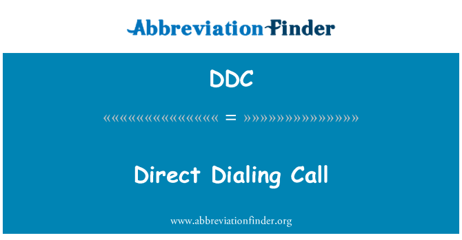 DDC: Direct Dialing Call