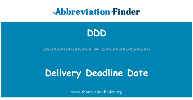 DDD: Delivery Deadline Date