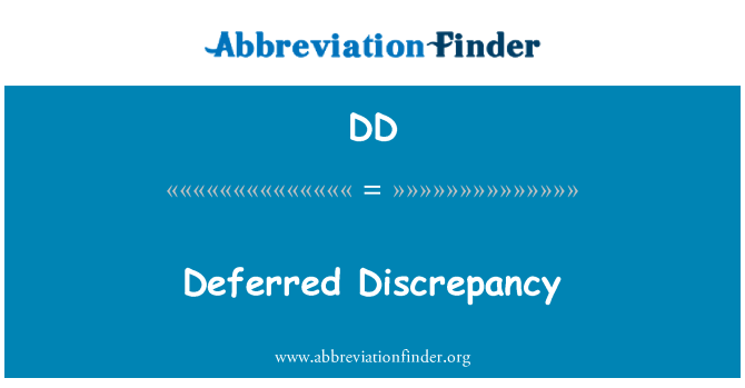 DD: Deferred Discrepancy