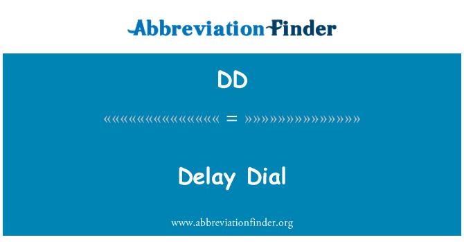 DD: Delay Dial