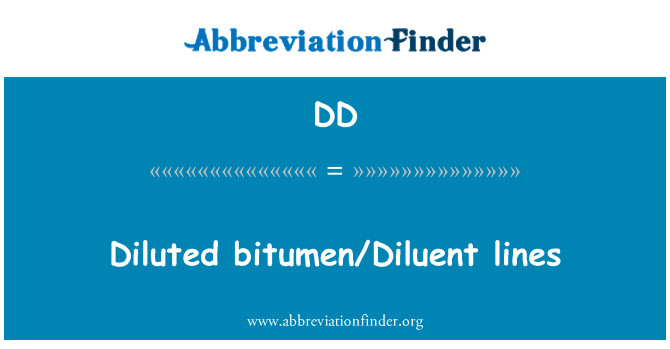 DD: Diluted bitumen/Diluent lines