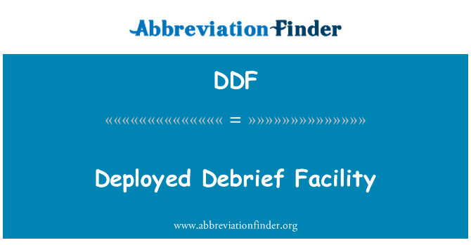 DDF: Deployed Debrief Facility