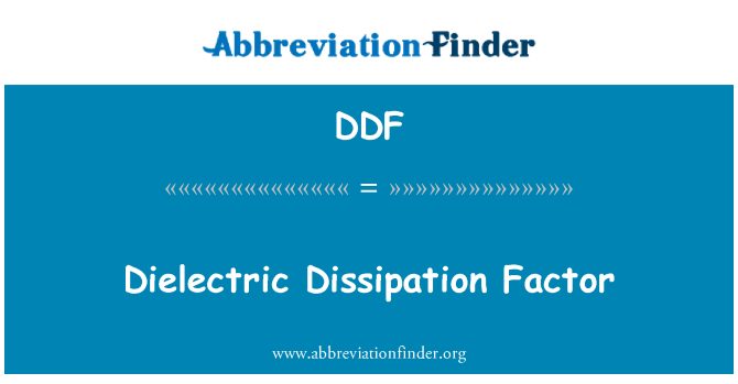 DDF: Dielectric Dissipation Factor