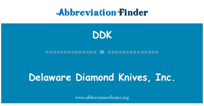 DDK: Delaware Diamond Knives, Inc.