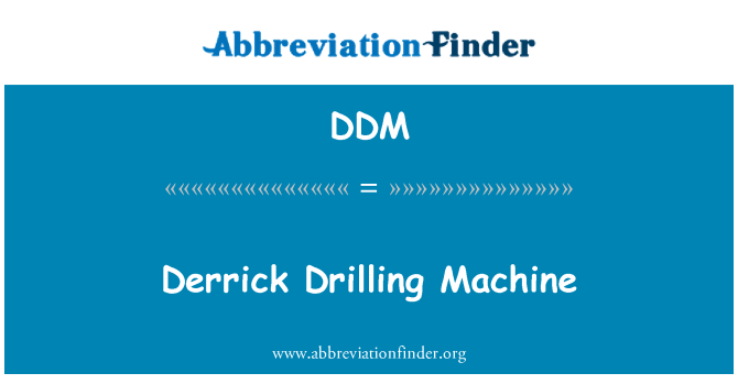 DDM: Derrick Drilling Machine