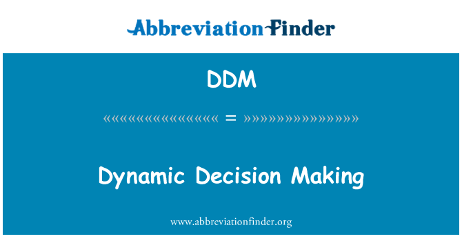 DDM: Dynamic Decision Making