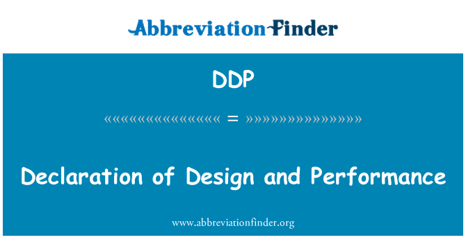 DDP: Declaration of Design and Performance