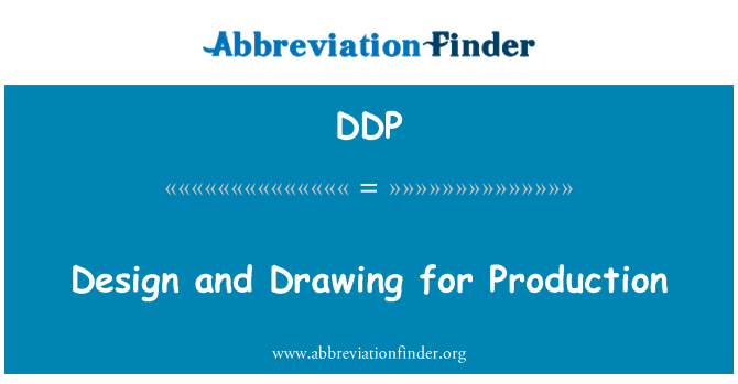DDP: Design and Drawing for Production