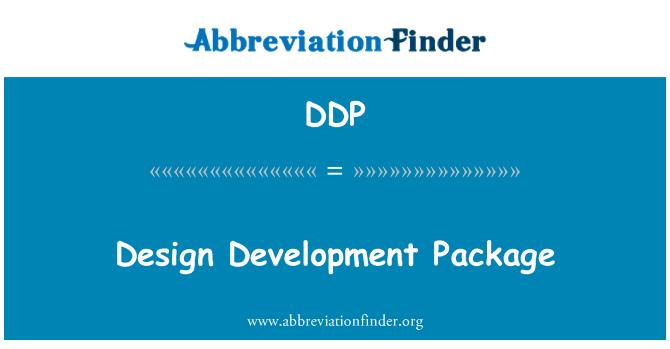 DDP: Design Development Package