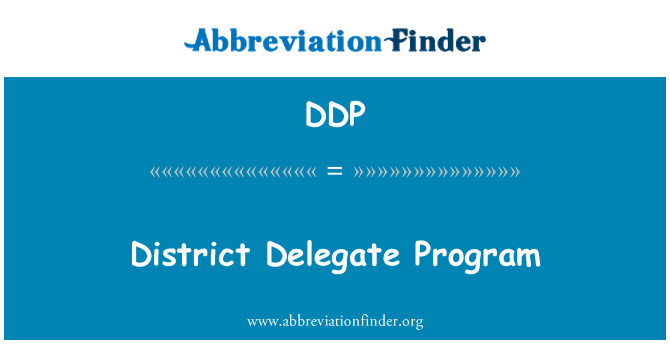 DDP: District Delegate Program