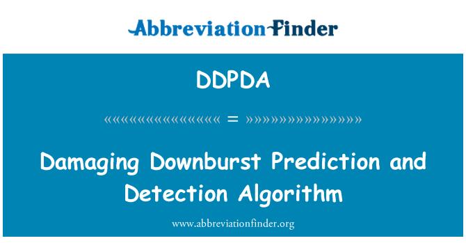 DDPDA: Damaging Downburst Prediction and Detection Algorithm