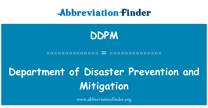 DDPM: Department of Disaster Prevention and Mitigation