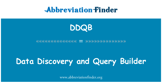 DDQB: Data Discovery and Query Builder