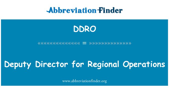 DDRO: Deputy Director for Regional Operations