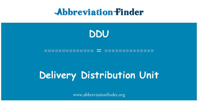 DDU: Delivery Distribution Unit