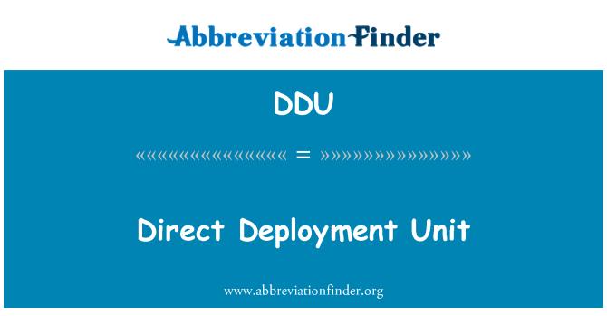 DDU: Direct Deployment Unit