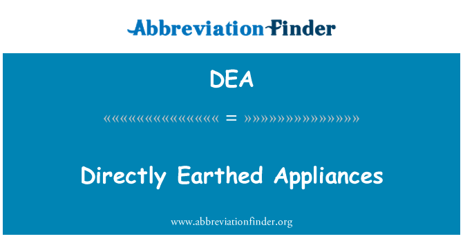 DEA: Directly Earthed Appliances