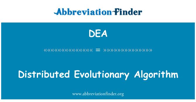 DEA: Distributed Evolutionary Algorithm