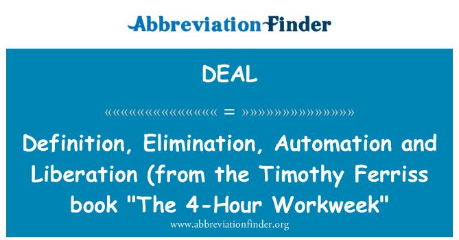 DEAL: Definición, eliminación, automatización y liberación (del libro de Timothy Ferriss