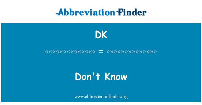 DK: No sé