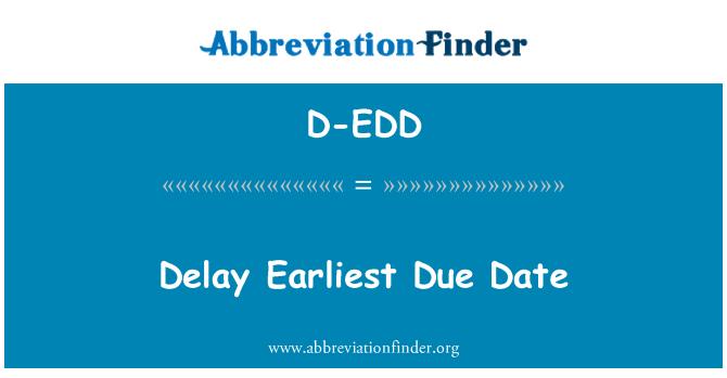 D-EDD: Delay Earliest Due Date
