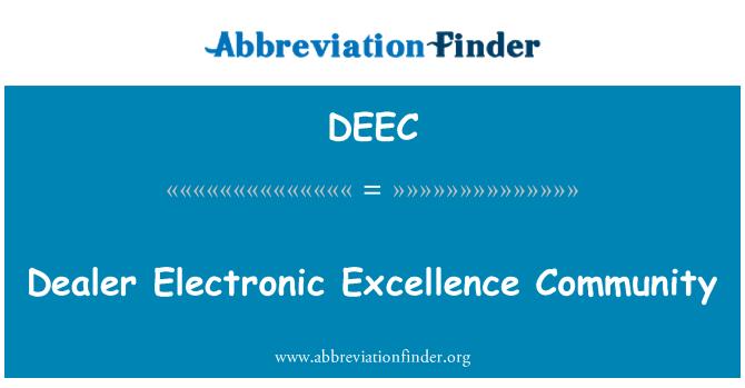 DEEC: Dealer Electronic Excellence Community