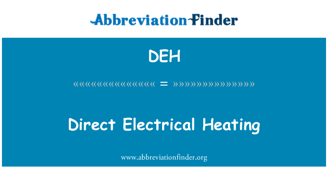 DEH: Direct Electrical Heating